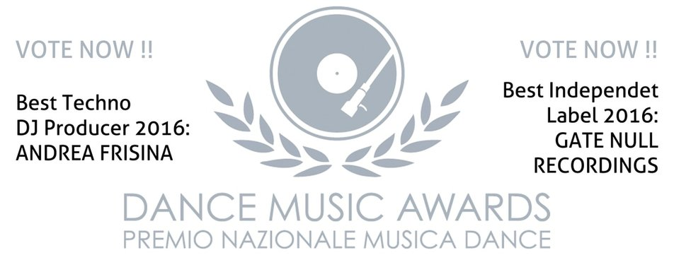 DANCE MUSIC AWARDS: Andrea Frisina and Gate Null Recordings